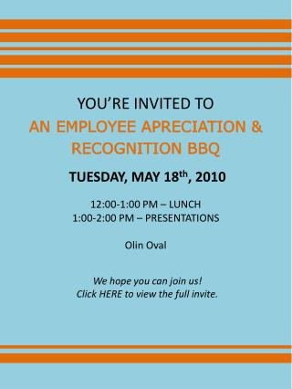 YOU'RE INVITED TO AN EMPLOYEE APRECIATION &  RECOGNITION BBQ TUESDAY , MAY  18 th , 2010