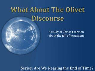 Series: Are We Nearing the End of Time?