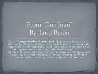 "From ""Don Juan""  By: Lord Byron"