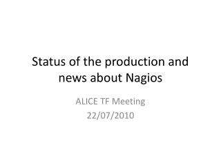 Status of the production and news about  Nagios