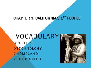 Chapter 3: California�s 1 st  People
