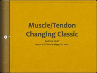 Muscle/Tendon Changing Classic