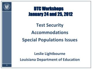 DTC Workshops January 24 and 25, 2012