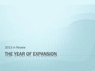 The Year of Expansion