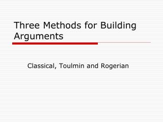 Three Methods for Building Arguments