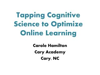 Tapping  Cognitive Science to  Optimize Online Learning
