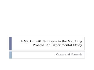 A Market with Frictions in the Matching Process: An Experimental Study