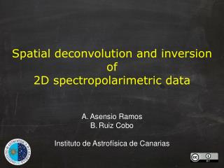 Spatial deconvolution and  inversion of 2D  spectropolarimetric data