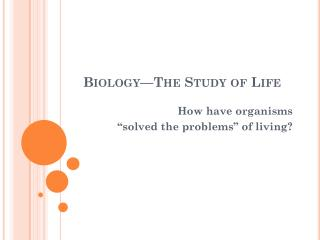 Biology—The Study of Life