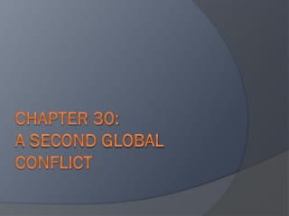Chapter 30:  A Second Global Conflict