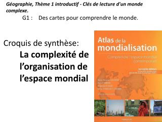 Géographie, Thème 1 introductif - Clés de lecture d'un monde complexe .