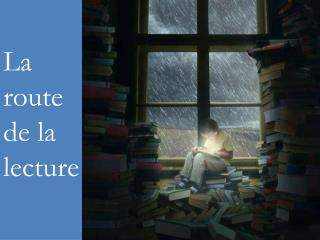 La route de la lecture