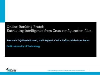 Online Banking Fraud:   Extracting intelligence from Zeus configuration files