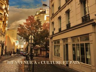 Bienvenue à «Culture et paix»