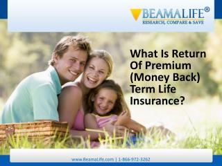 what is return of premium (money back) term life insurance
