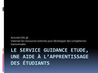 Le Service Guidance Etude, une aide à l'apprentissage des étudiants