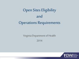 Open Sites Eligibility  and  Operations Requirements