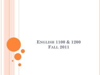 English 1100 & 1200 Fall 2011