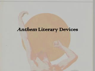 Anthem  Literary Devices
