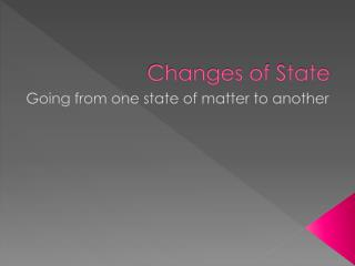 Changes of State