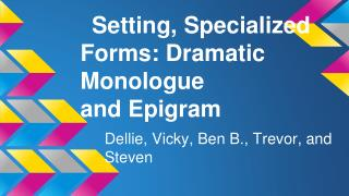 Setting, Specialized Forms: Dramatic Monologue and Epigram