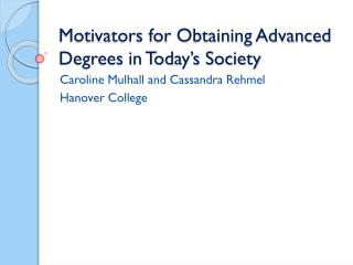 Motivators for Obtaining Advanced Degrees in Today's Society