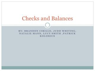 C hecks and Balances
