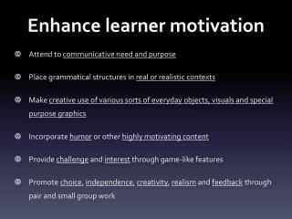 Enhance learner motivation