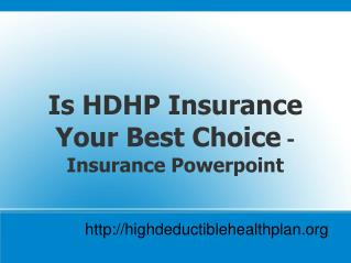 HDHP Insurance Plan Powerpoint - Background Of Medical Insur