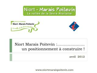 Niort Marais Poitevin :…………………  un positionnement à construire !