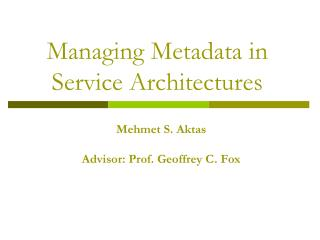 Managing Metadata in Service Architectures