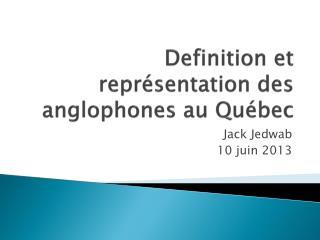 Definition et  représentation  des  anglophones  au Québec