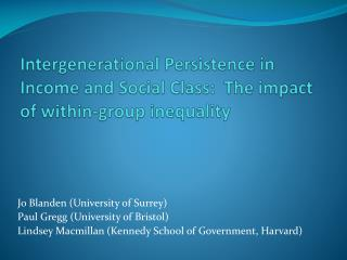 Intergenerational Persistence in Income and Social Class:  The impact of within-group inequality