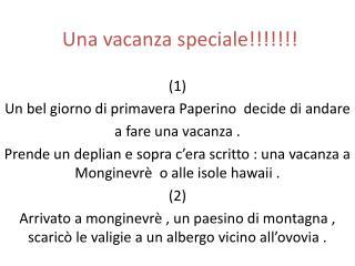 Una vacanza speciale!!!!!!!