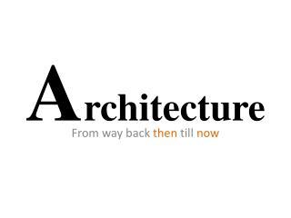 A rchitecture