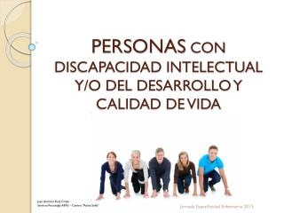 PERSONAS  CON DISCAPACIDAD INTELECTUAL Y/O DEL DESARROLLO Y CALIDAD DE VIDA