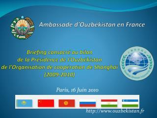 Paris,  16  Juin  2010 http://www.ouzbekistan.fr