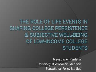 Jesus Javier  Renteria University of Wisconsin-Madison Educational Policy Studies