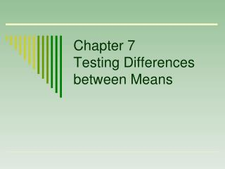 Chapter 7  Testing Differences between Means