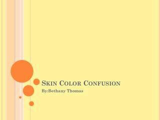 Skin Color Confusion