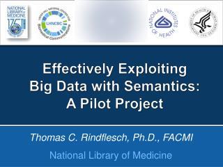 Thomas  C.  Rindflesch, Ph.D.,  FACMI National Library of Medicine
