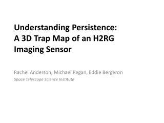 Understanding Persistence:  A  3D Trap Map of  an H2RG  Imaging  Sensor