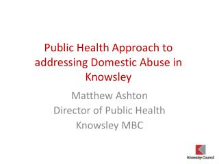 Public Health Approach to addressing Domestic Abuse in  Knowsley