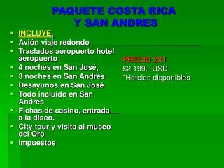 PAQUETE COSTA RICA  Y SAN ANDRES