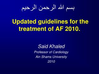 Updated guidelines for the treatment of AF 2010.