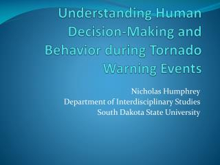 Understanding Human Decision-Making and Behavior during Tornado Warning Events