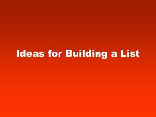 Ideas for Building a List