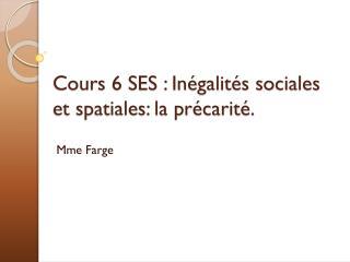 Cours 6 SES : In�galit�s sociales et spatiales: la pr�carit�.