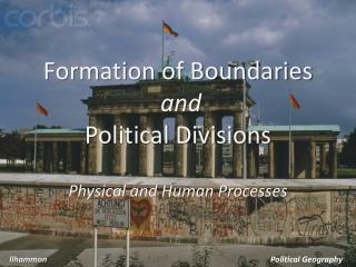 Formation of Boundaries and  Political Divisions