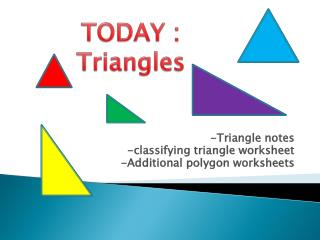 -Triangle notes -classifying triangle worksheet -Additional polygon worksheets